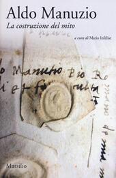 Aldo Manuzio. La costruzione del mito. Ediz. italiana e inglese