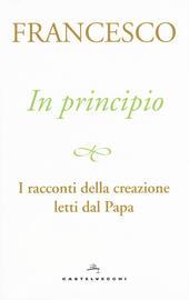 In principio. I racconti della creazione letti dal Papa