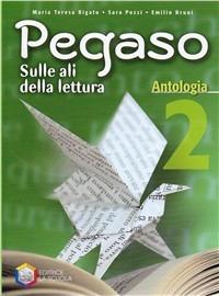 Pegaso. Antologia. Vol.2. Letteratura: libro