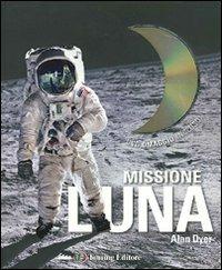 Missione Luna. Con DVD: libro