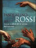 Pasqualino Rossi 1641-1722. Grazie e aff