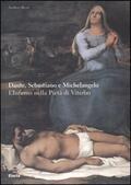 Dante, Sebastiano e Michelangelo. L&#039