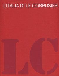 L  Italia di Le Corbusier. Catalogo della mostra (Roma, 18 ottobre 2012 13 febbraio 2013): libro