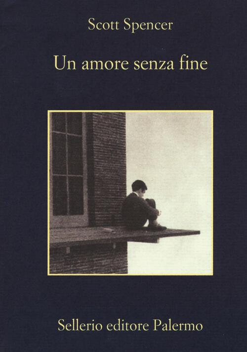 Un amore senza fine scott spencer libro for Amore senza fine