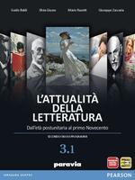 L'attualità della letteratura - Dall'età postunitaria al primo Novecento - Vol. 3.1