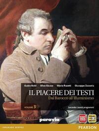 Il piacere dei testi - volume 3 - dal Barocco all'Illuminismo