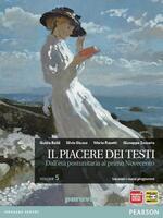 Il piacere dei testi. Vol. 5: Dall'età postunitaria al primo Novecento. Con espansione online.