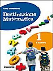 Destinazione matematica. Con tavole numeriche. Con espansione online. Vol.1. Il numero