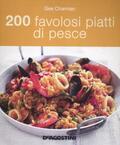 200 favolosi piatti di pesce
