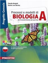 Processi e modelli di biologia. Progetto genesis. Vol. A. Con espansione online