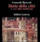 Storia della città. Vol. 2: La città medievale.