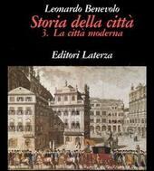 Storia della città. Vol. 3: La città moderna.