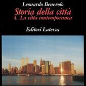 Storia della città. Vol. 4: La città contemporanea.