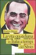 La  vita quotidiana in Italia ai tempi di Silvio