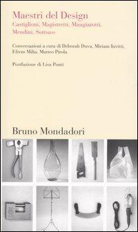 Maestri del design castiglioni magistretti mangiarotti for Grandi maestri del design