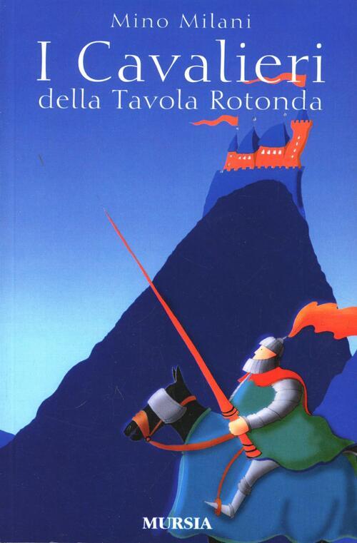I cavalieri della tavola rotonda mino milani libro - Numero cavalieri tavola rotonda ...