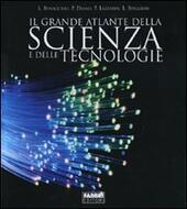 Il grande atlante della scienza e delle tecnologie