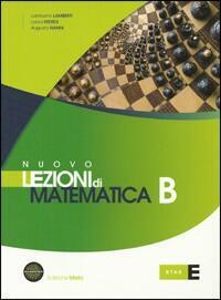 Nuovo LEZIONI DI MATEMATICA vol.B