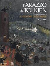 L' arazzo di Tolkien. Immagini ispirate a «Il signore degli anelli». Ediz. illustrata