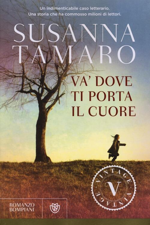 Va 39 dove ti porta il cuore susanna tamaro libro - Susanna tamaro va dove ti porta il cuore frasi ...