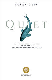 Quiet. Il potere degli introversi in un mondo che non sa smettere di parlare