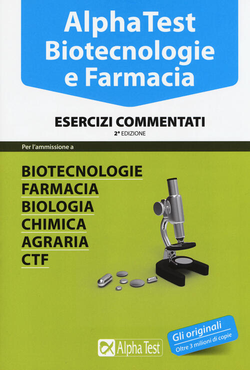 Alpha test biotecnologie e farmacia esercizi commentati for Test scienze politiche