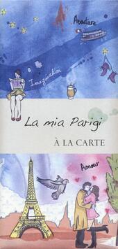 La mia Parigi. À la carte
