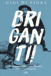 Briganti! Controstoria della guerra contadina nel Sud dei Gattopardi. Con e-book