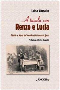 A tavola con renzo e lucia ricette e menu dal mondo dei promessi sposi luisa vassallo libro - A tavola con harry potter ...