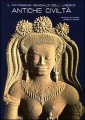 Il patrimonio mondiale dell'Unesco. Antiche civiltà. Ediz. illustrata