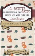 101 ricette da preparare al tuo gatto al