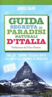 Guida segreta ai paradisi naturali d'Italia