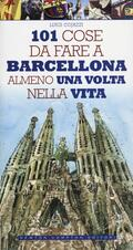 101 cose da fare a Barcellona almeno una