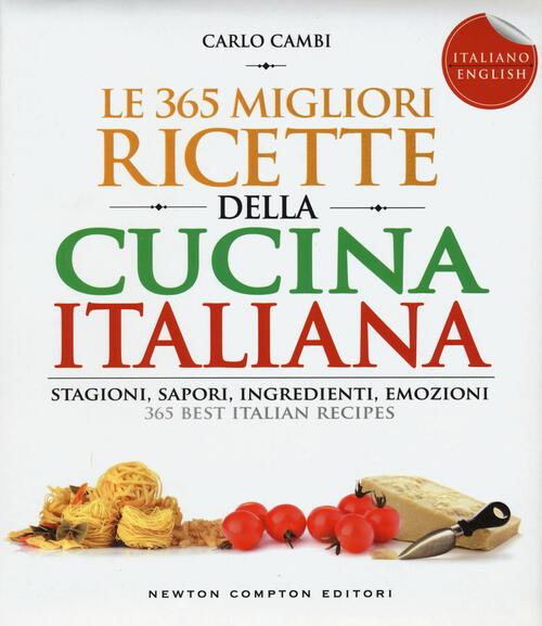 Le 365 migliori ricette della cucina italiana stagioni for Libri di cucina per principianti