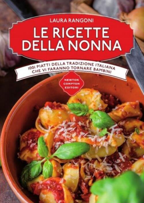 Le ricette della nonna 1001 piatti della tradizione italiana che vi faranno tornare bambini - Ricette che possono cucinare i bambini ...