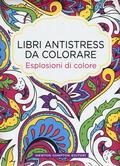 Esplosioni di colore. Libri antistress d