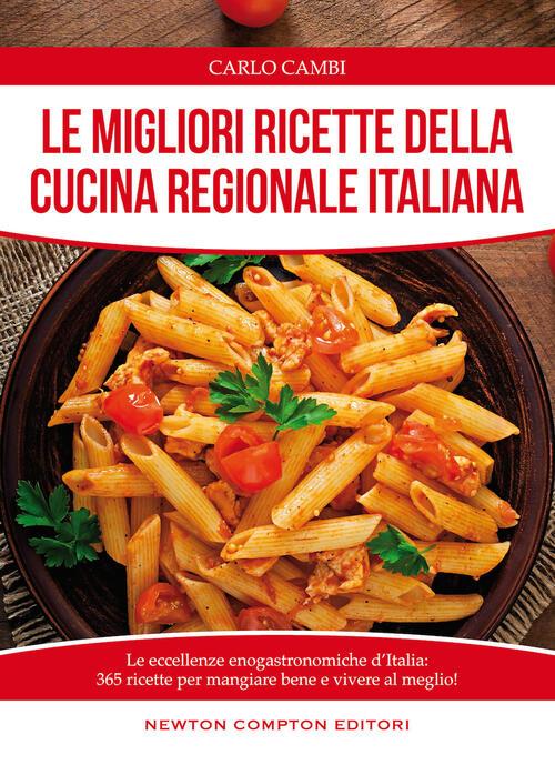 Le migliori ricette della cucina regionale italiana carlo cambi libro - Cucina regionale italiana ...