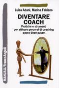 Diventare coach. Pratiche e strumenti pe
