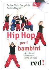 Hip hop per i bambini. Una danza divertente come un gioco. DVD