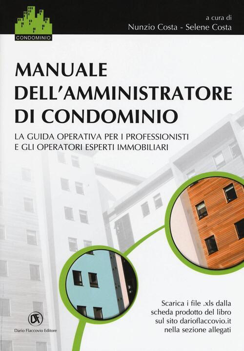 Manuale dell 39 amministratore di condominio nunzio costa for Compiti dell amministratore di condominio