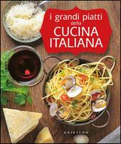 I grandi piatti della cucina italiana