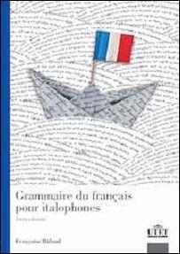 Grammaire Du Fran 231 Ais Pour Italophones Fran 231 Oise Bidaud