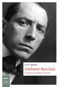 Umberto Boccioni. L'artista che sfi