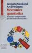 Meccanica quantistica. Il minimo indispensabile per fare della (buona) fisica