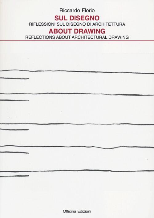 Sul disegno riflessioni sul disegno di architettura about for Disegno di architettura online