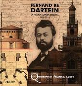 Fernand De Dartein. La figura, l'opera, l'eredità 1838-1912