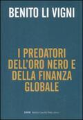 Predatori oro nero e della finanza globa