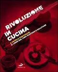 «Rivoluzione» in cucina, a t