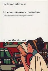 La comunicazione narrativa. Dalla letteratura alla quotidianità