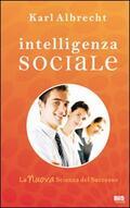 Intelligenza sociale. La nuova scienza d
